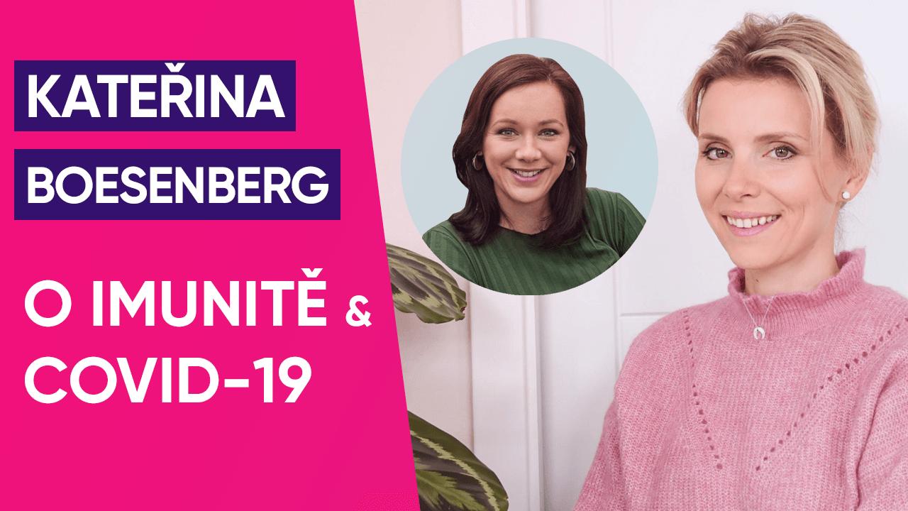 #19: Kateřina Boesenberg BHSc. ND. o imunitě a COVID-19