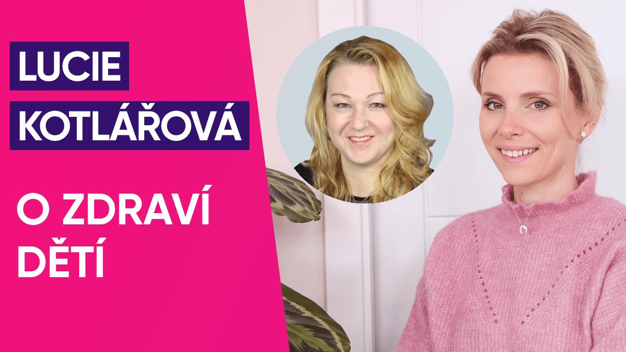#26: PharmDr. Lucie Kotlářová o zdraví dětí